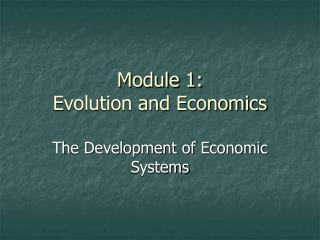 Module 1: Evolution and Economics
