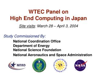 WTEC Panel on  High End Computing in Japan Site visits : March 28 – April 3, 2004
