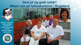 God jul og godt nyttår! Hilsen oss på fylkeskontoret i Rogaland