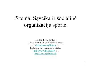 5 tema. Sąveika ir socialinė organizacija sporte.
