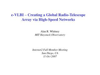 e-VLBI – Creating a Global Radio-Telescope Array via High-Speed Networks