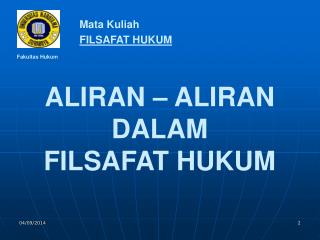 ALIRAN – ALIRAN DALAM FILSAFAT HUKUM