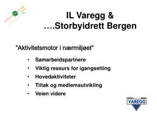 IL Varegg & �.Storbyidrett Bergen