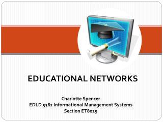 Charlotte Spencer EDLD 5362 Informational Management Systems Section ET8019