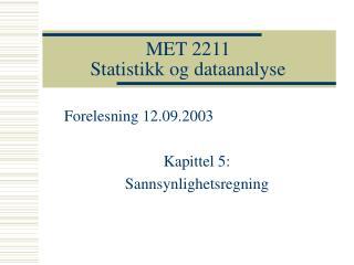 MET 2211 Statistikk og dataanalyse