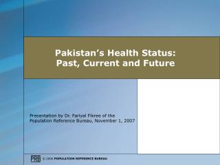 Pakistan s Health Status: Past, Current and Future