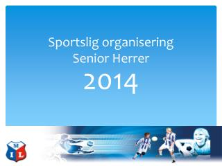 Sportslig organisering Senior Herrer