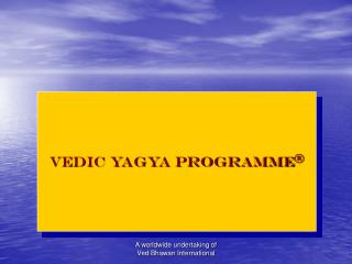 Vedic Yagya Programme