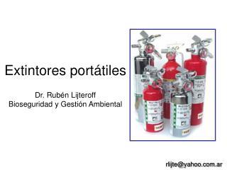 Extintores portátiles Dr. Rubén Lijteroff Bioseguridad y Gestión Ambiental