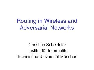 Routing in Wireless and Adversarial Networks