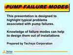 PUMP FAILURE MODES