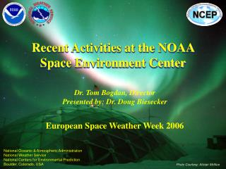 Recent Activities at the NOAA Space Environment Center