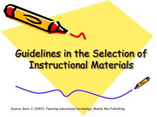 Guidelines in the Selection of Instructional Materials