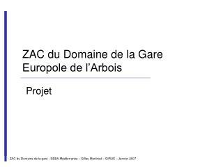 ZAC du Domaine de la Gare  Europole de l'Arbois