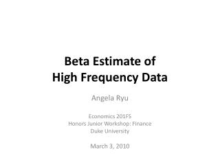 Beta Estimate of  High Frequency Data