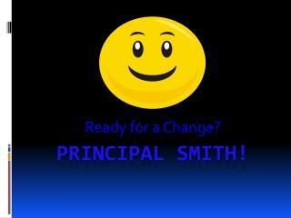 Principal Smith!