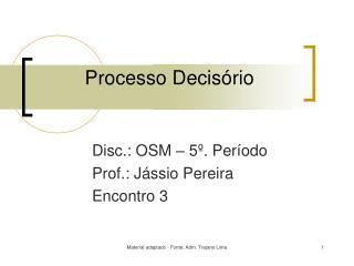 Processo Decis�rio