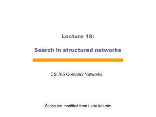 Lecture 18: Search in structured networks