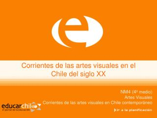 Corrientes de las artes visuales en el Chile del siglo XX