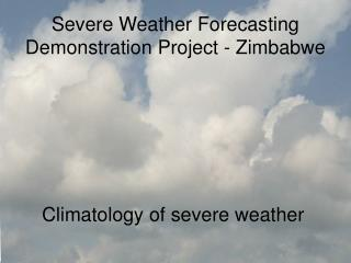 Severe Weather Forecasting Demonstration Project - Zimbabwe