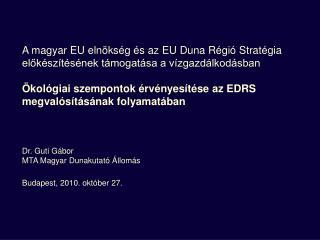 A magyar EU elnökség és az EU Duna Régió Stratégia előkészítésének támogatása a vízgazdálkodásban
