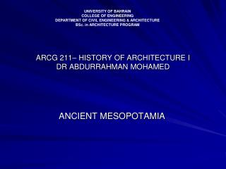 ARCG 211� HISTORY OF ARCHITECTURE I DR ABDURRAHMAN MOHAMED