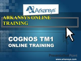 COGNOS  ONLINE TRAINING | COGNOS Project Support | COGNOS Ce