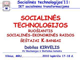 SOCIALINĖS TECHNOLOGIJOS RUOŠIANTIS SOCIALINĖS-EKONOMINĖS RAIDOS  ŠEŠT A JAI K - BANGAI
