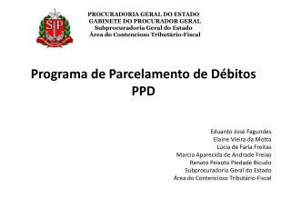 Programa de Parcelamento de Débitos PPD Eduardo José Fagundes Elaine Vieira da Motta