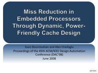 Miss Reduction in Embedded Processors Through Dynamic, Power-Friendly Cache Design