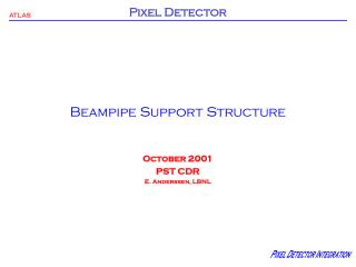Beampipe Support Structure