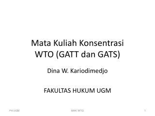 Mata Kuliah Konsentrasi WTO (GATT dan GATS)