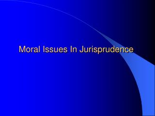 Moral Issues In Jurisprudence