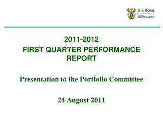 2011-2012  FIRST QUARTER PERFORMANCE REPORT Presentation to the Portfolio Committee 24 August 2011