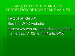 GATT/WTO SYSTEM AND THE PROTECTION OF NON-TRADE VALUES