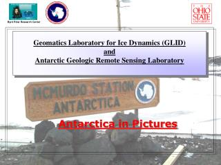 Geomatics Laboratory for Ice Dynamics (GLID)  and  Antarctic Geologic Remote Sensing Laboratory