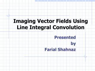 Imaging Vector Fields Using Line Integral Convolution