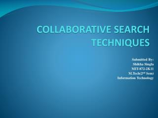 COLLABORATIVE SEARCH TECHNIQUES