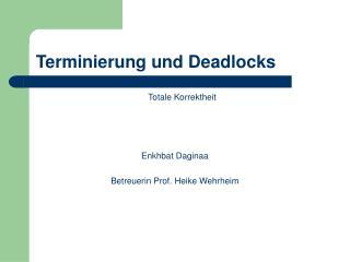 Terminierung und Deadlocks