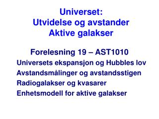 Universet:  Utvidelse og avstander  Aktive galakser