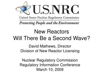 New Reactors                          Will There Be a Second Wave?