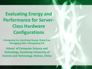 Evaluating Energy and Performance for Server-Class Hardware Configurations