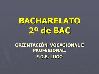 BACHARELATO  2º de BAC