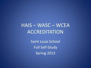 HAIS – WASC – WCEA ACCREDITATION