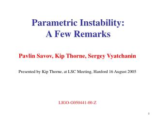 Parametric Instability: A Few Remarks
