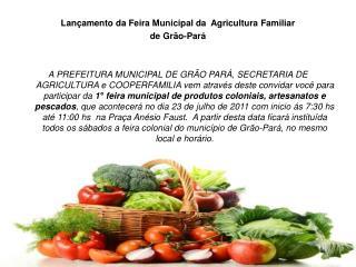 Lançamento da Feira Municipal da  Agricultura Familiar de Grão-Pará