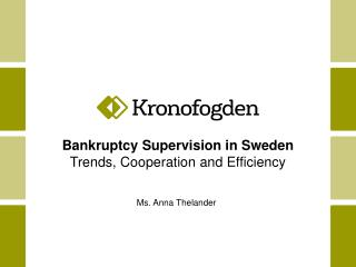 Bankruptcy  Supervision in  Sweden Trends,  C ooperation  and  E fficiency