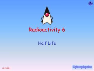 Radioactivity 6