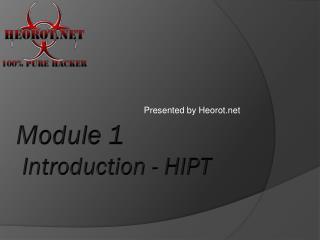 Module 1  Introduction - HIPT