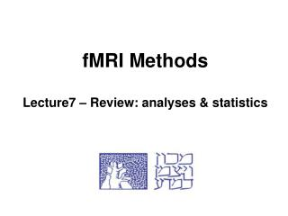 fMRI Methods Lecture7 – Review: analyses & statistics